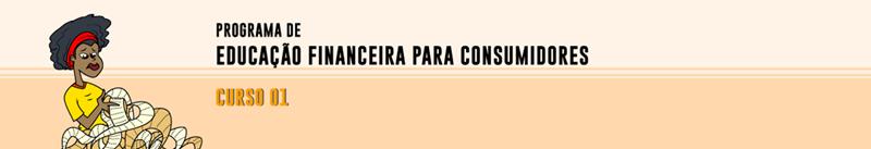 Curso Programa de Educação Financeira para Consumidores - Curso 1