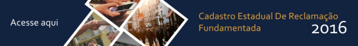 Cadastro Estadual de Reclamações Fundamentadas 2016